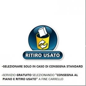 RITIRO USATO - selezionare in caso di consegna standard